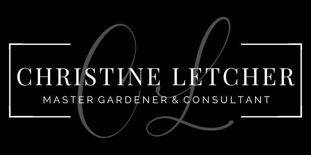 Christine Letcher Master Gardener & Consultant